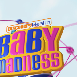 DISCOVERY'S BABY MADNESS